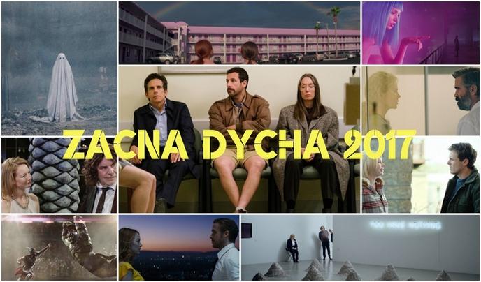 Zacna Dycha 2017 - 10 najlepszych filmów w polskich kinach w 2017 roku